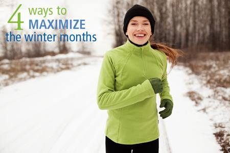 4 Ways to Maximize the Winter Months