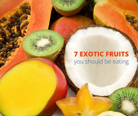 Going beyond the apple: Seven exotic fruits you should be eating