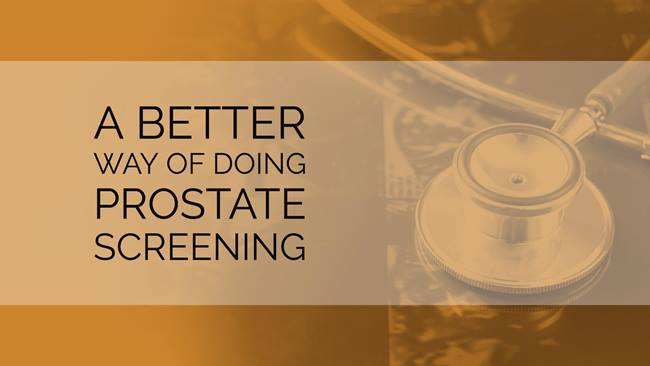 A Better Way of Doing Prostate Screening