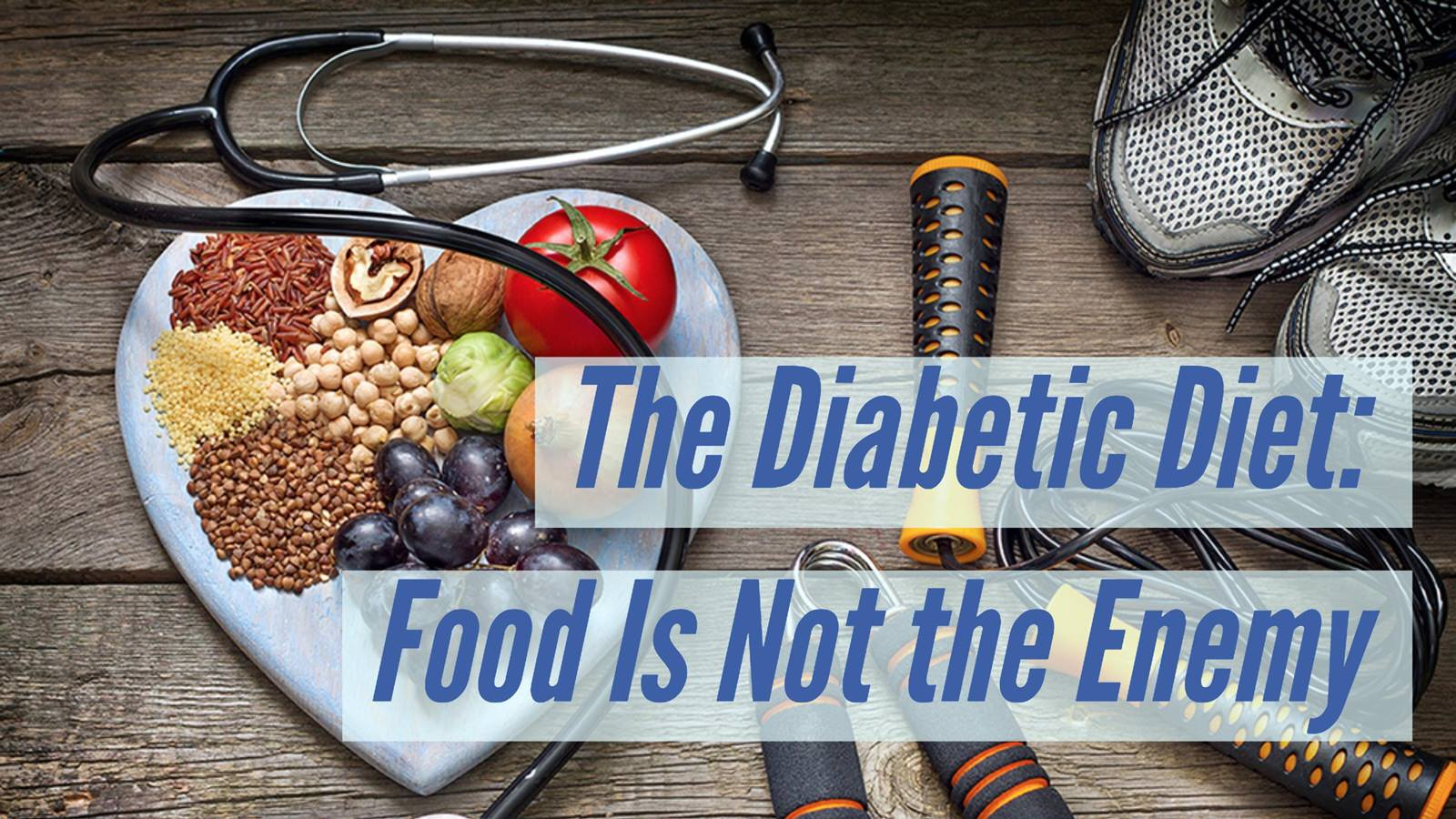 The Diabetic Diet Food Is Not The Enemy