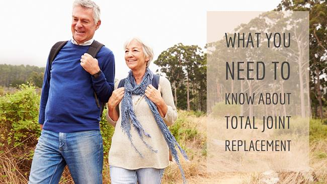 What You Need to Know About Total Joint Replacement