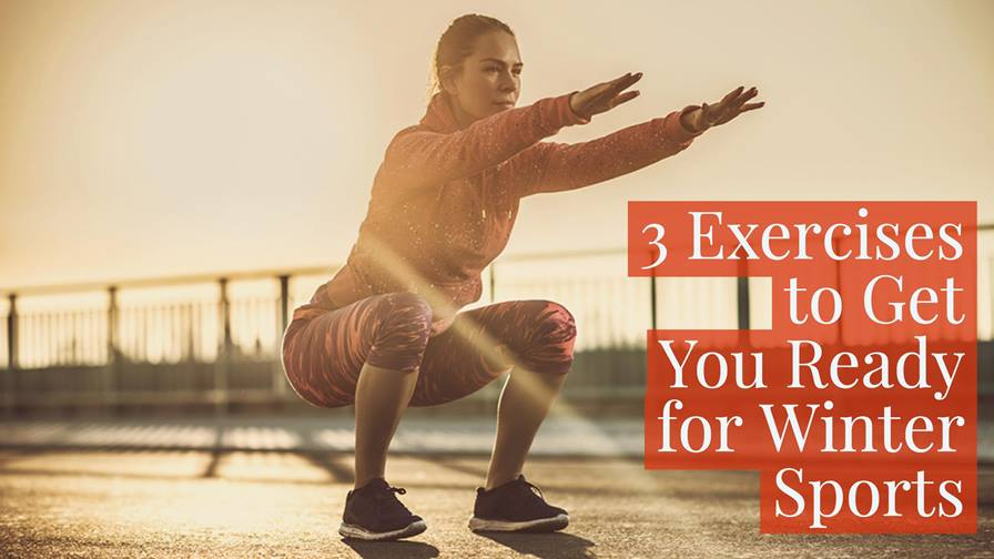 3 Exercises to Help Prevent Winter Sports Injuries