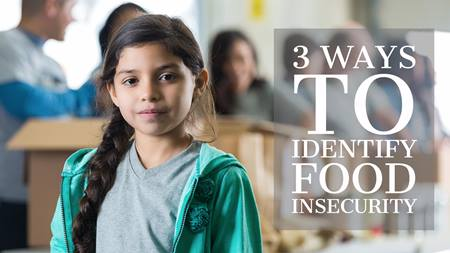 3 Ways to Identify Food Insecurity