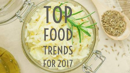 Top Food Trends for 2017
