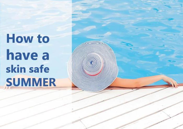How-to-have-a-skin-safe-summer-4-2017
