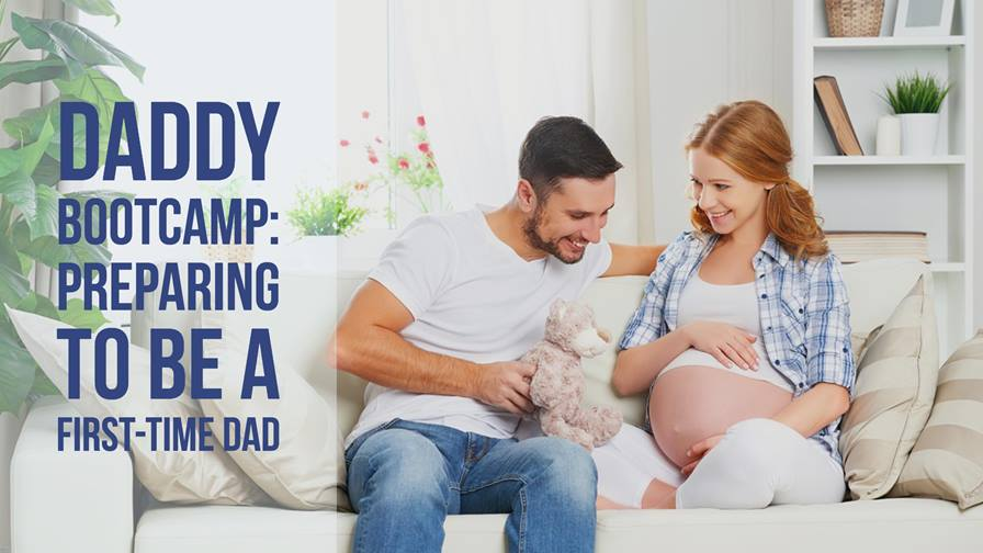 Daddy Bootcamp: Steps To Help First-time Dads