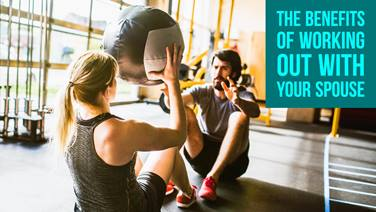 Need a Workout Buddy? The Benefits of Recruiting Your Spouse!