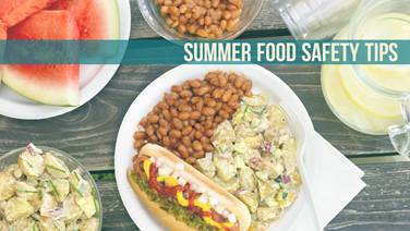 Stay healthy and avoid disease with simple summer food safety tips