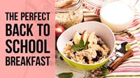 How to Make the Perfect Back to School Breakfast