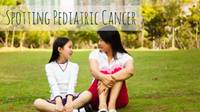 Spotting Pediatric Cancer