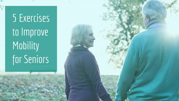 5 Exercises to Improve Mobility for Seniors