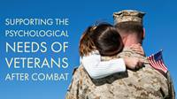 Supporting the psychological needs of veterans after combat (PTSD)